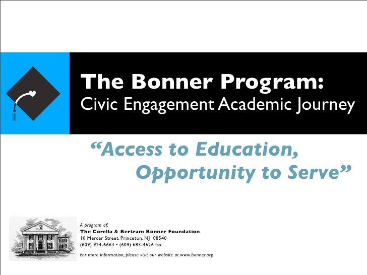 """The Bonner Program: Civic Engagement Academic Journey      """"Access to Education,         Opportunity to Serve""""  A program ..."""