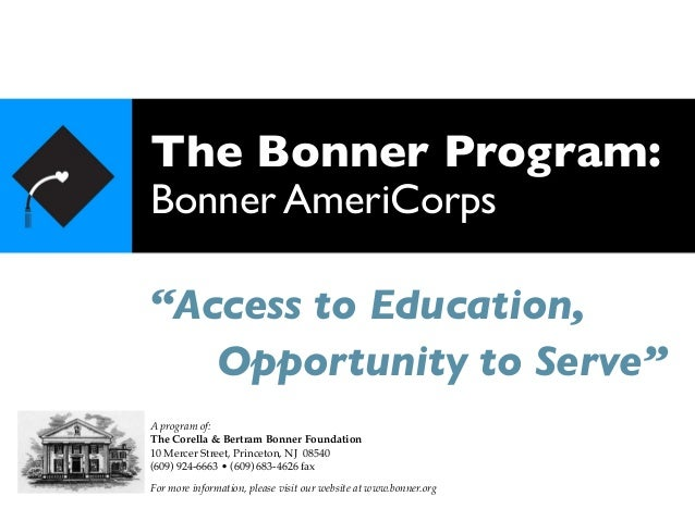 The Bonner Program: Bonner AmeriCorps A program of: The Corella & Bertram Bonner Foundation 10 Mercer Street, Princeton, N...