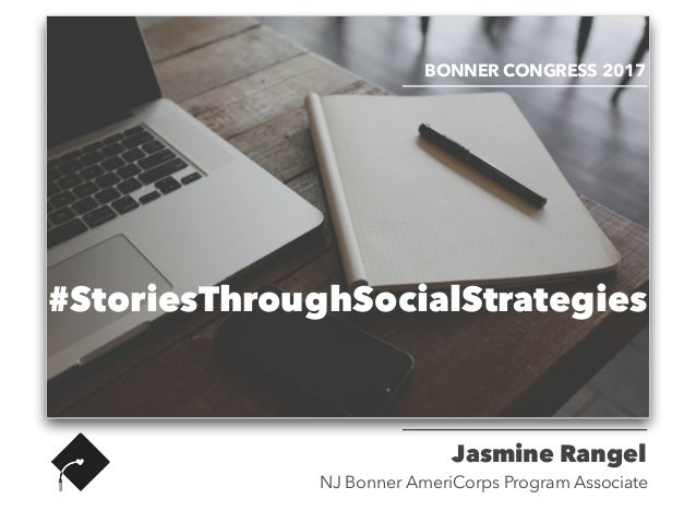 #StoriesThroughSocialStrategies BONNER CONGRESS 2017 Jasmine Rangel NJ Bonner AmeriCorps Program Associate