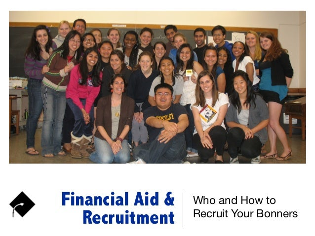 Financial Aid & Recruitment Who and How to Recruit Your Bonners