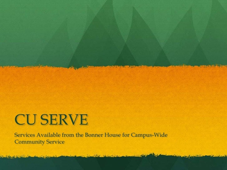 CU SERVE Services Available from the Bonner House for Campus-Wide Community Service