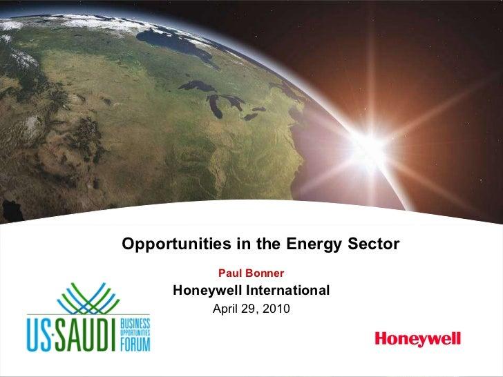 Opportunities in the Energy Sector Paul Bonner Honeywell International April 29, 2010