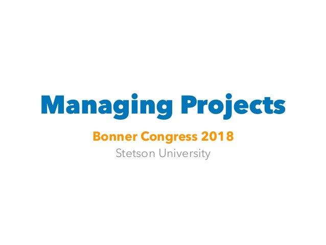 Managing Projects Bonner Congress 2018 Stetson University