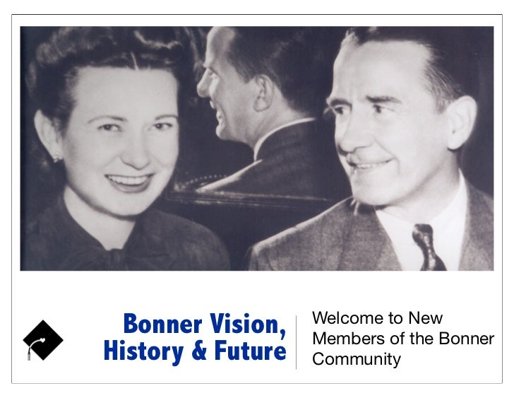 Welcome to New  Bonner Vision,   Members of the BonnerHistory & Future   Community