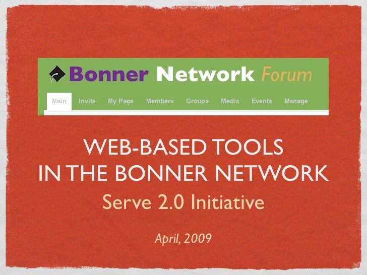 WEB-BASED TOOLS IN THE BONNER NETWORK       Serve 2.0 Initiative           April, 2009