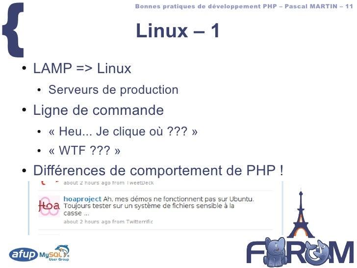 {                        Bonnes pratiques de développement PHP – Pascal MARTIN – 11                           Linux – 1 ● ...