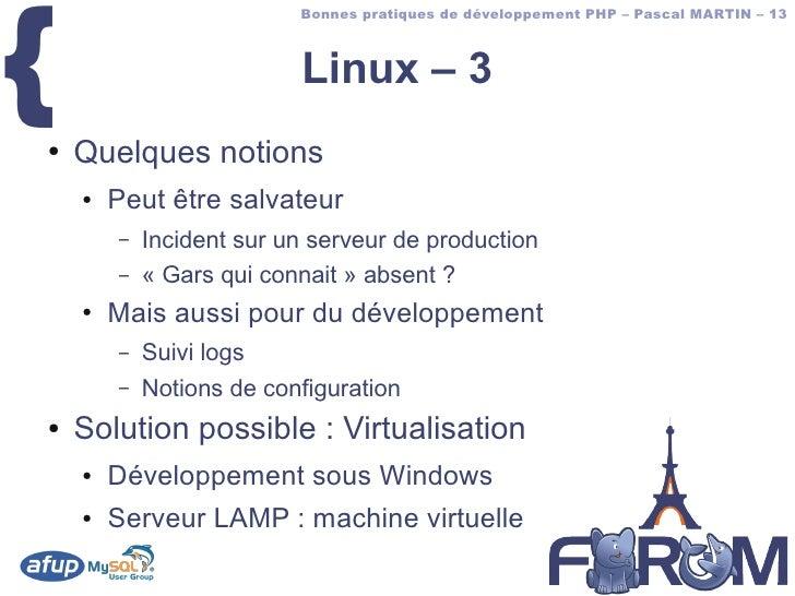 {                           Bonnes pratiques de développement PHP – Pascal MARTIN – 13                              Linux ...