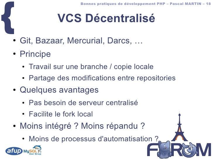 {                          Bonnes pratiques de développement PHP – Pascal MARTIN – 18                     VCS Décentralisé...