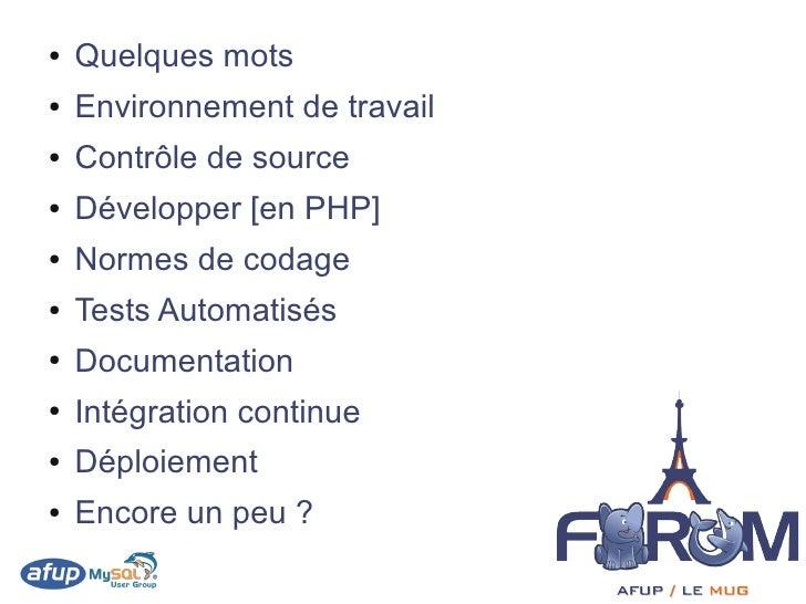 ●   Quelques mots ●   Environnement de travail ●   Contrôle de source ●   Développer [en PHP] ●   Normes de codage ●   Tes...