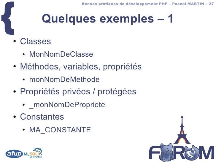 {                     Bonnes pratiques de développement PHP – Pascal MARTIN – 27              Quelques exemples – 1 ●   Cl...