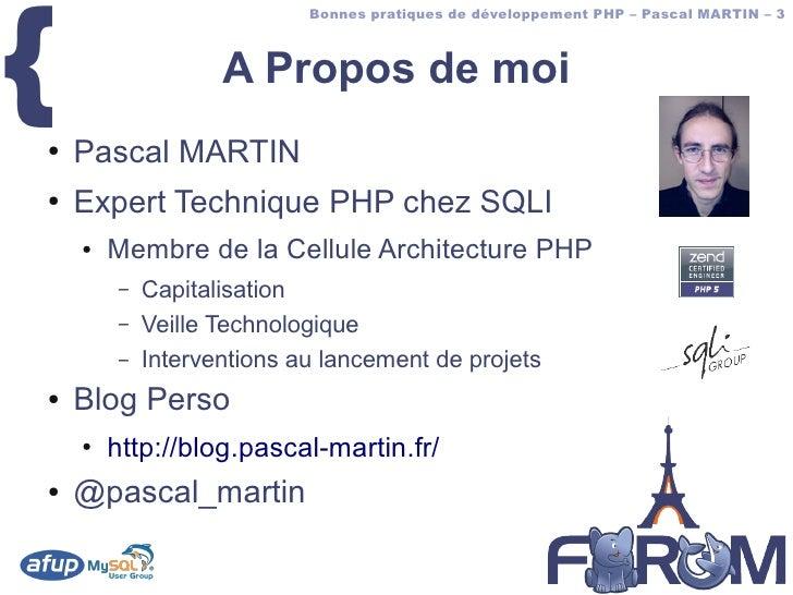 {                            Bonnes pratiques de développement PHP – Pascal MARTIN – 3                       A Propos de m...
