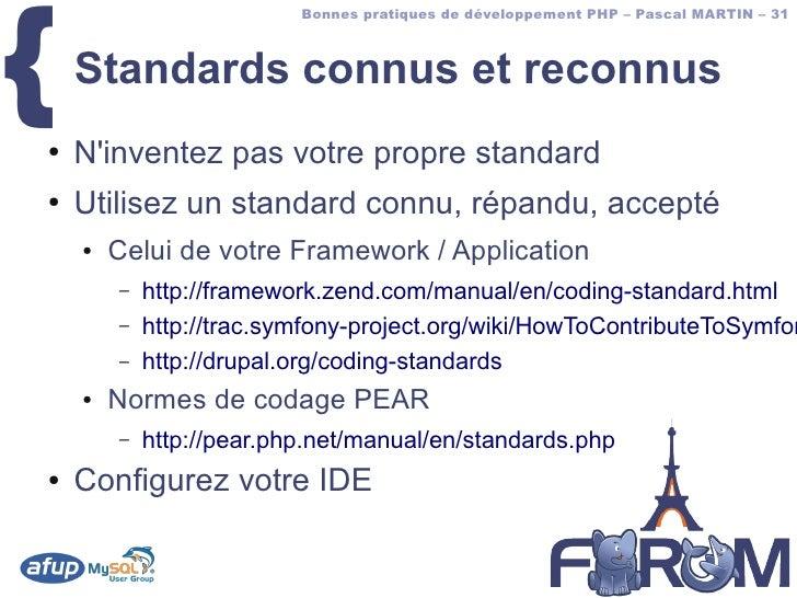 {                           Bonnes pratiques de développement PHP – Pascal MARTIN – 31        Standards connus et reconnus...