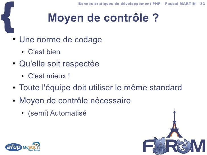 {                         Bonnes pratiques de développement PHP – Pascal MARTIN – 32                  Moyen de contrôle ? ...