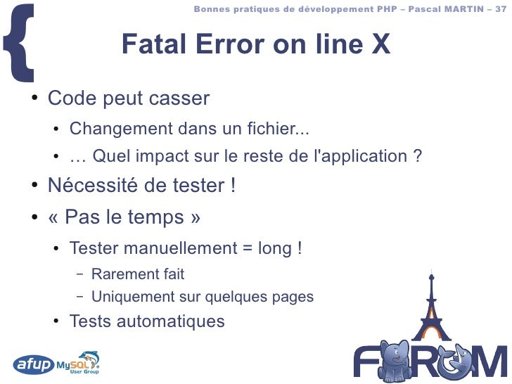 {                          Bonnes pratiques de développement PHP – Pascal MARTIN – 37                   Fatal Error on lin...