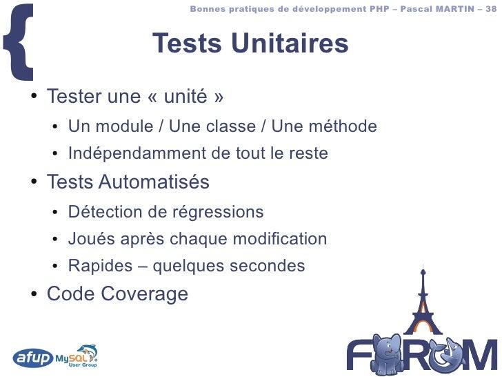 {                       Bonnes pratiques de développement PHP – Pascal MARTIN – 38                      Tests Unitaires ● ...