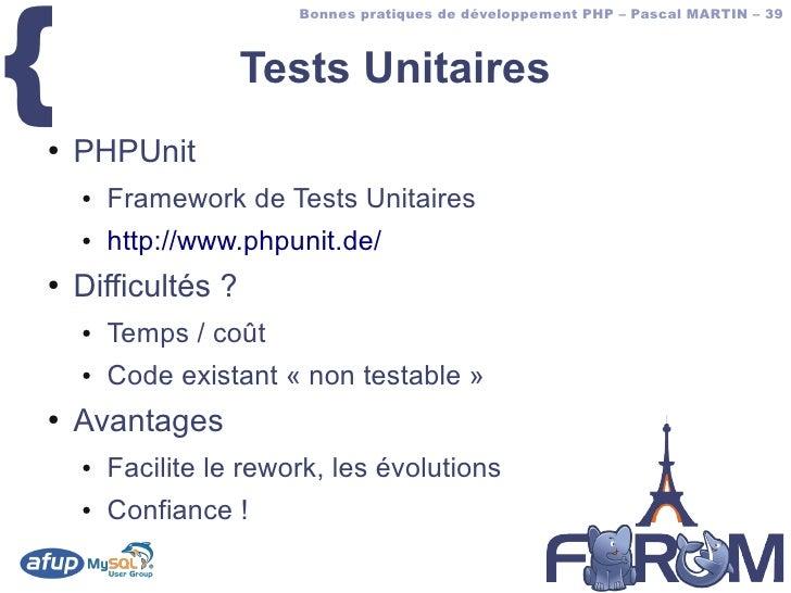 {                         Bonnes pratiques de développement PHP – Pascal MARTIN – 39                        Tests Unitaire...