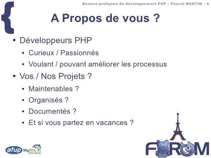{                          Bonnes pratiques de développement PHP – Pascal MARTIN – 4                  A Propos de vous ? ●...