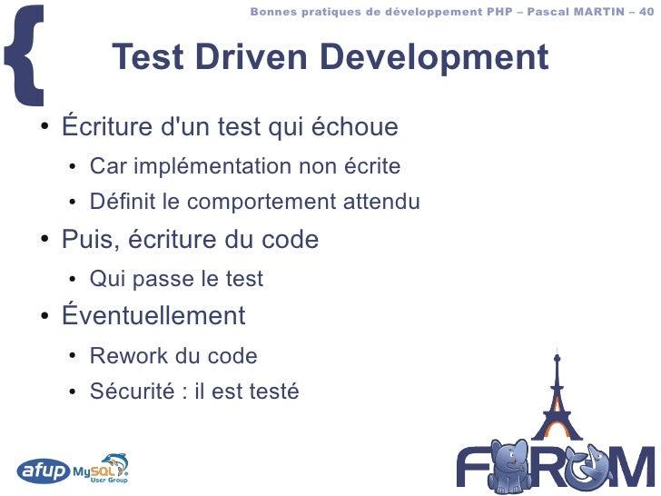 {                          Bonnes pratiques de développement PHP – Pascal MARTIN – 40              Test Driven Development...