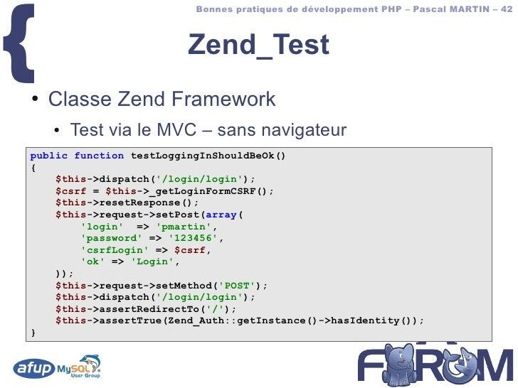 {                           Bonnes pratiques de développement PHP – Pascal MARTIN – 42                             Zend_Te...