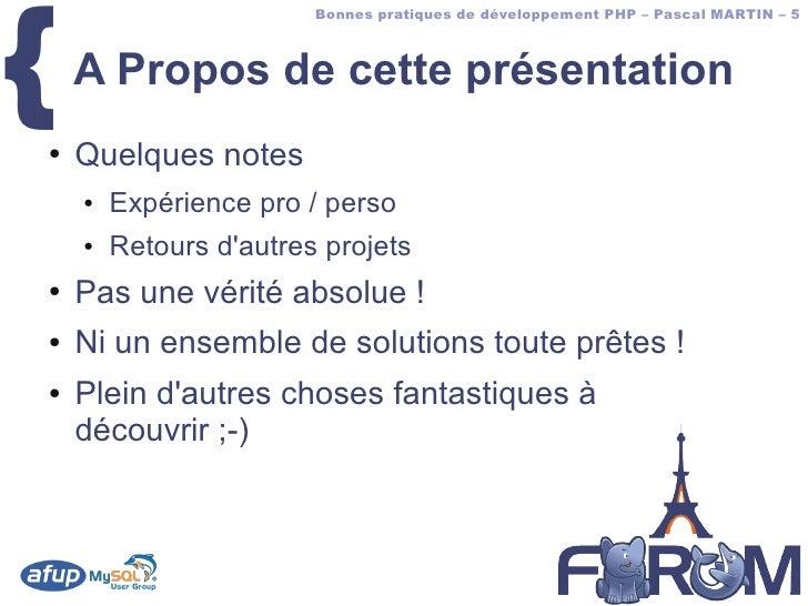 {                         Bonnes pratiques de développement PHP – Pascal MARTIN – 5        A Propos de cette présentation ...