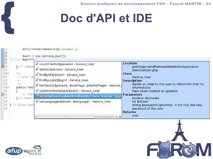 {        Bonnes pratiques de développement PHP – Pascal MARTIN – 53        Doc d'API et IDE