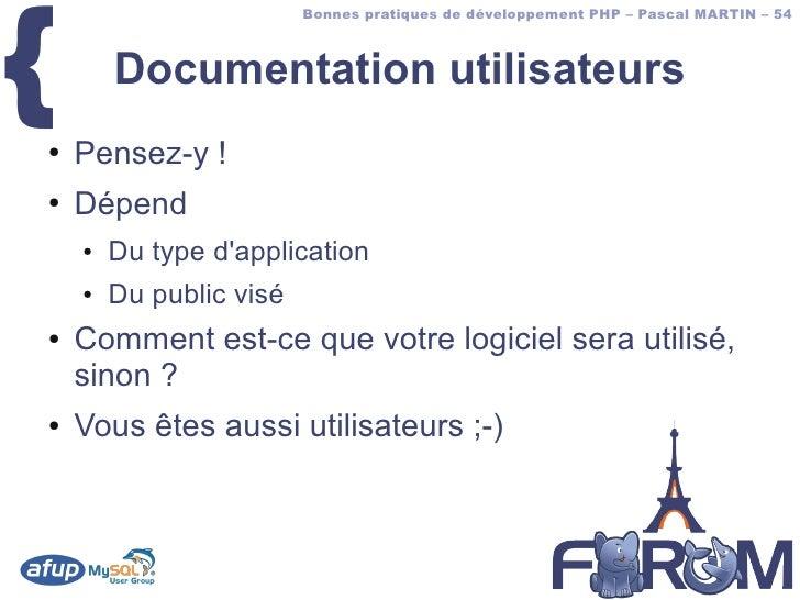 {                          Bonnes pratiques de développement PHP – Pascal MARTIN – 54            Documentation utilisateur...