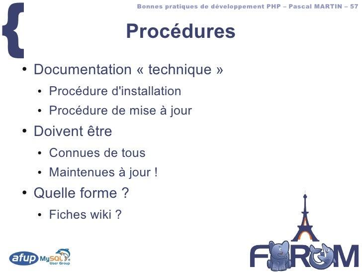 {                          Bonnes pratiques de développement PHP – Pascal MARTIN – 57                            Procédure...
