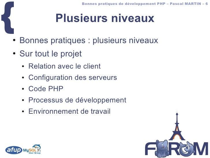 {                          Bonnes pratiques de développement PHP – Pascal MARTIN – 6                    Plusieurs niveaux ...