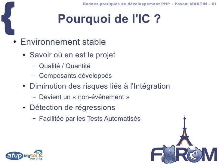 {                            Bonnes pratiques de développement PHP – Pascal MARTIN – 61                      Pourquoi de l...