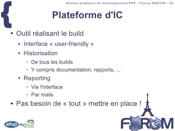 {                               Bonnes pratiques de développement PHP – Pascal MARTIN – 62                         Platefo...