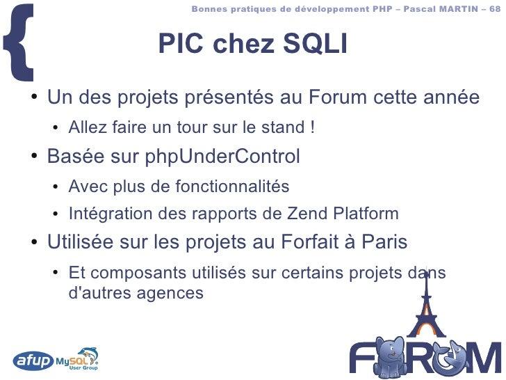 {                         Bonnes pratiques de développement PHP – Pascal MARTIN – 68                        PIC chez SQLI ...