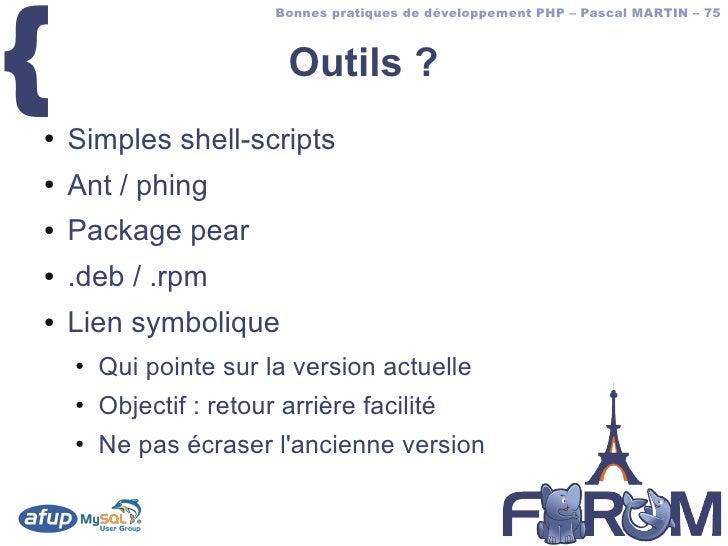 {                          Bonnes pratiques de développement PHP – Pascal MARTIN – 75                               Outils...