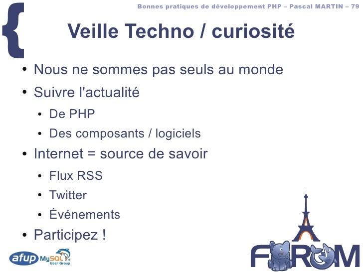 {                        Bonnes pratiques de développement PHP – Pascal MARTIN – 79               Veille Techno / curiosit...