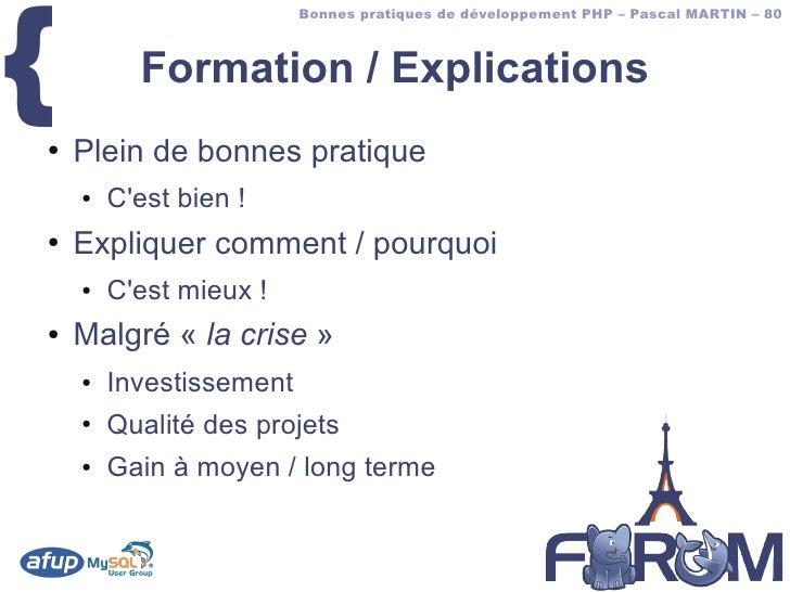 {                          Bonnes pratiques de développement PHP – Pascal MARTIN – 80              Formation / Explication...