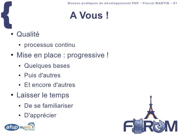 {                         Bonnes pratiques de développement PHP – Pascal MARTIN – 81                             A Vous ! ...