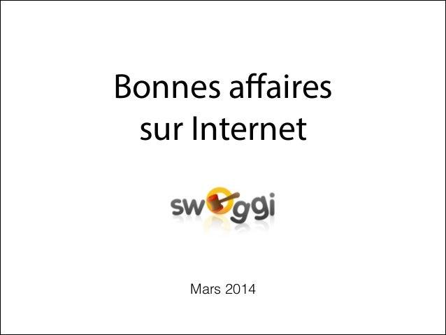 Bonnes affaires sur Internet  Mars 2014