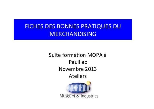 FICHES  DES  BONNES  PRATIQUES  DU   MERCHANDISING     Suite  forma=on  MOPA  à   Pauillac   Novem...