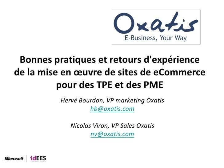 Bonnes pratiques et retours d'expérience de la mise en œuvre de sites de eCommerce pour des TPE et des PME<br />Hervé...
