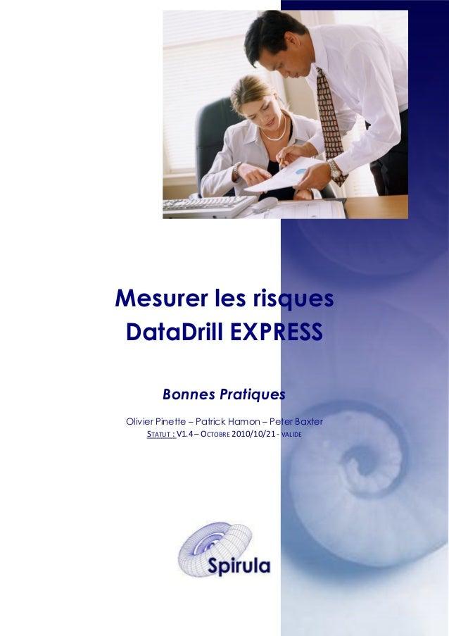 Mesurer les risques DataDrill EXPRESS Bonnes Pratiques Olivier Pinette – Patrick Hamon – Peter Baxter STATUT : V1.4 – OCTO...