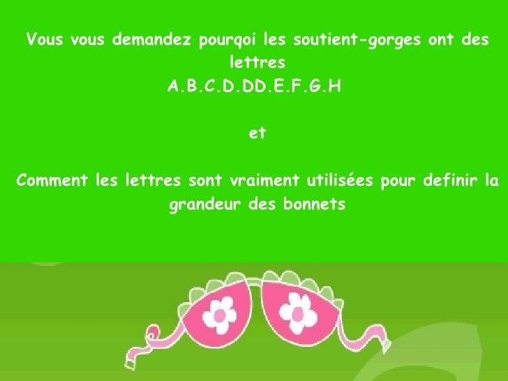 Vous vous demandez pourqoi les soutient-gorges ont des lettres A.B.C.D.DD.E.F.G.H  et Comment les lettres sont vraiment ut...