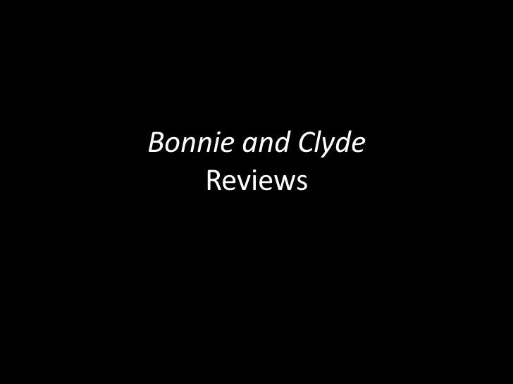 Bonnie and Clyde Reviews<br />