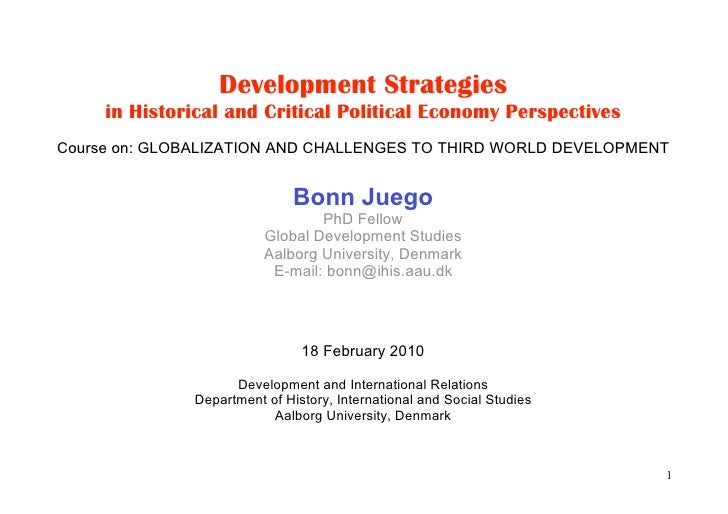 Development Strategies      in Historical and Critical Political Economy Perspectives Course on: GLOBALIZATION AND CHALLEN...