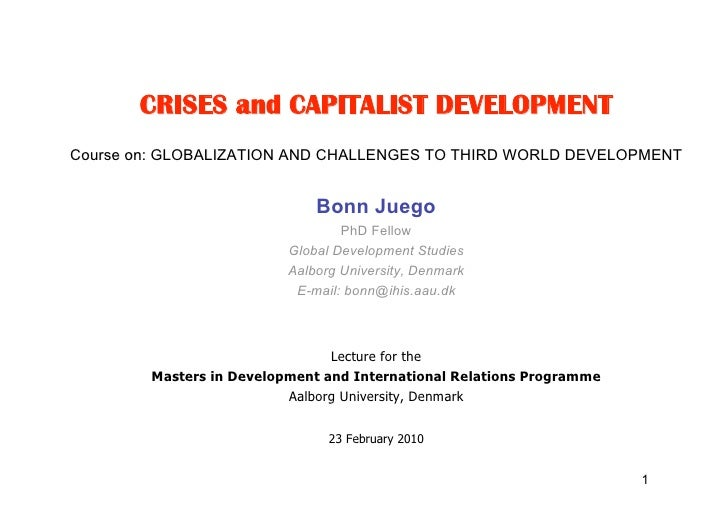 CRISES and CAPITALIST DEVELOPMENT Course on: GLOBALIZATION AND CHALLENGES TO THIRD WORLD DEVELOPMENT                      ...