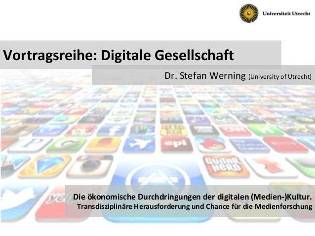 Folie #1Die Ökonomisierung der digitalen Gesellschaft. Bonn, 21. Januar 2014 Vortragsreihe: Digitale Gesellschaft Dr. Stef...