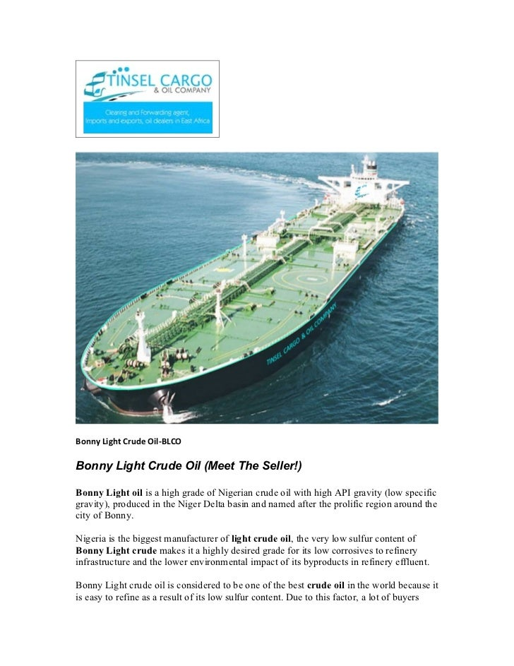 Bonny Light Crude Oil-BLCOBonny Light Crude Oil (Meet The Seller!)Bonny Light oil is a high grade of Nigerian crude oil wi...