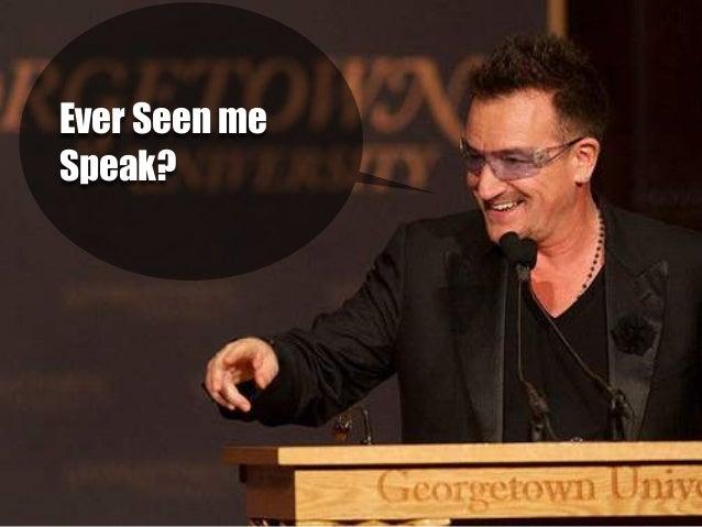 4 Public Speaking Tips From U-2's Bono Slide 2