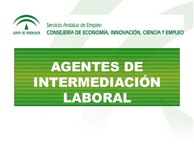 AGENTES DE INTERMEDIACIÓN LABORAL