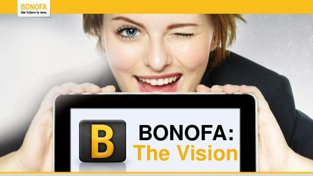 BONOFA:The Vision