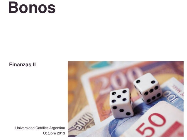 Bonos  Finanzas II  Universidad Católica Argentina Octubre 2013