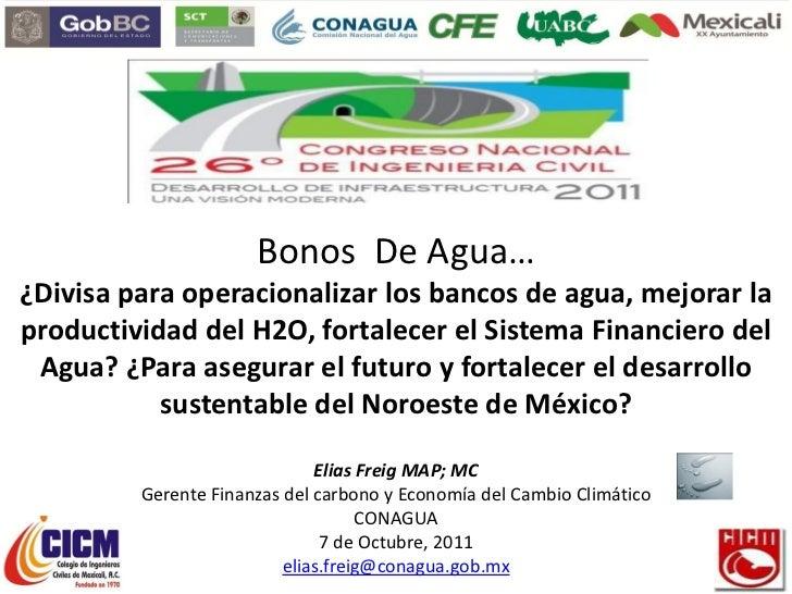 Bonos De Agua…¿Divisa para operacionalizar los bancos de agua, mejorar laproductividad del H2O, fortalecer el Sistema Fina...
